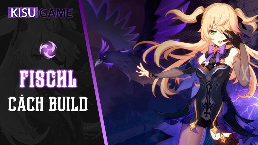 Genshin Impact, nhân vật mạnh nhất không thể thiếu cái tên Fischl