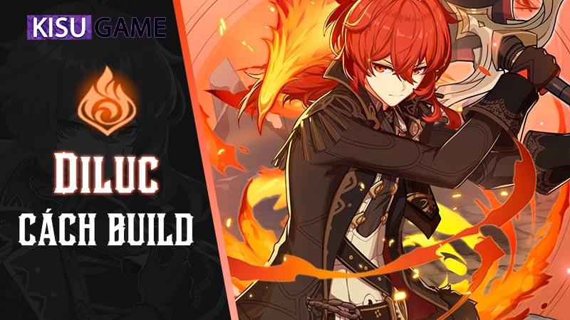 Genshin Impact, nhân vật mạnh nhất của Game chắc chắn là Diluc