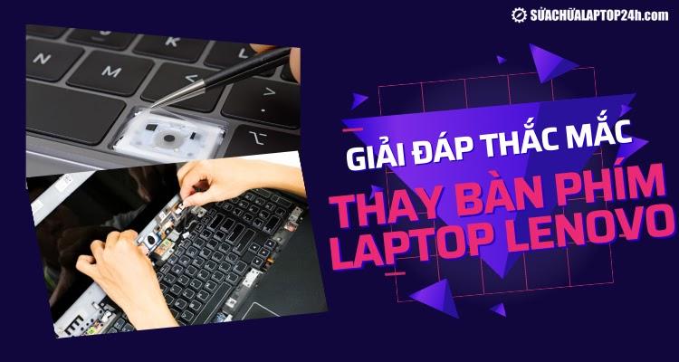 Những câu hỏi khi thay bàn phím laptop