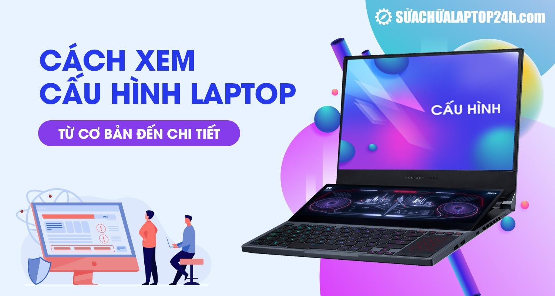 Hướng dẫn xem cấu hình laptop
