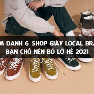 Top 6+ Thương Hiệu Giày Local Brand Việt Nam Đẹp Nổi Tiếng