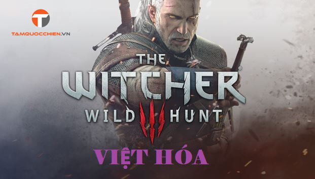 Download game The Witcher 3 Việt Hóa full PC - TamQuocChien