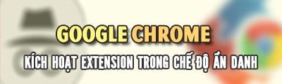 Kích hoạt tiện ích mở rộng trong trình duyệt Chrome