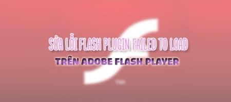 loi flash plugin không tải được trên adobe flash player