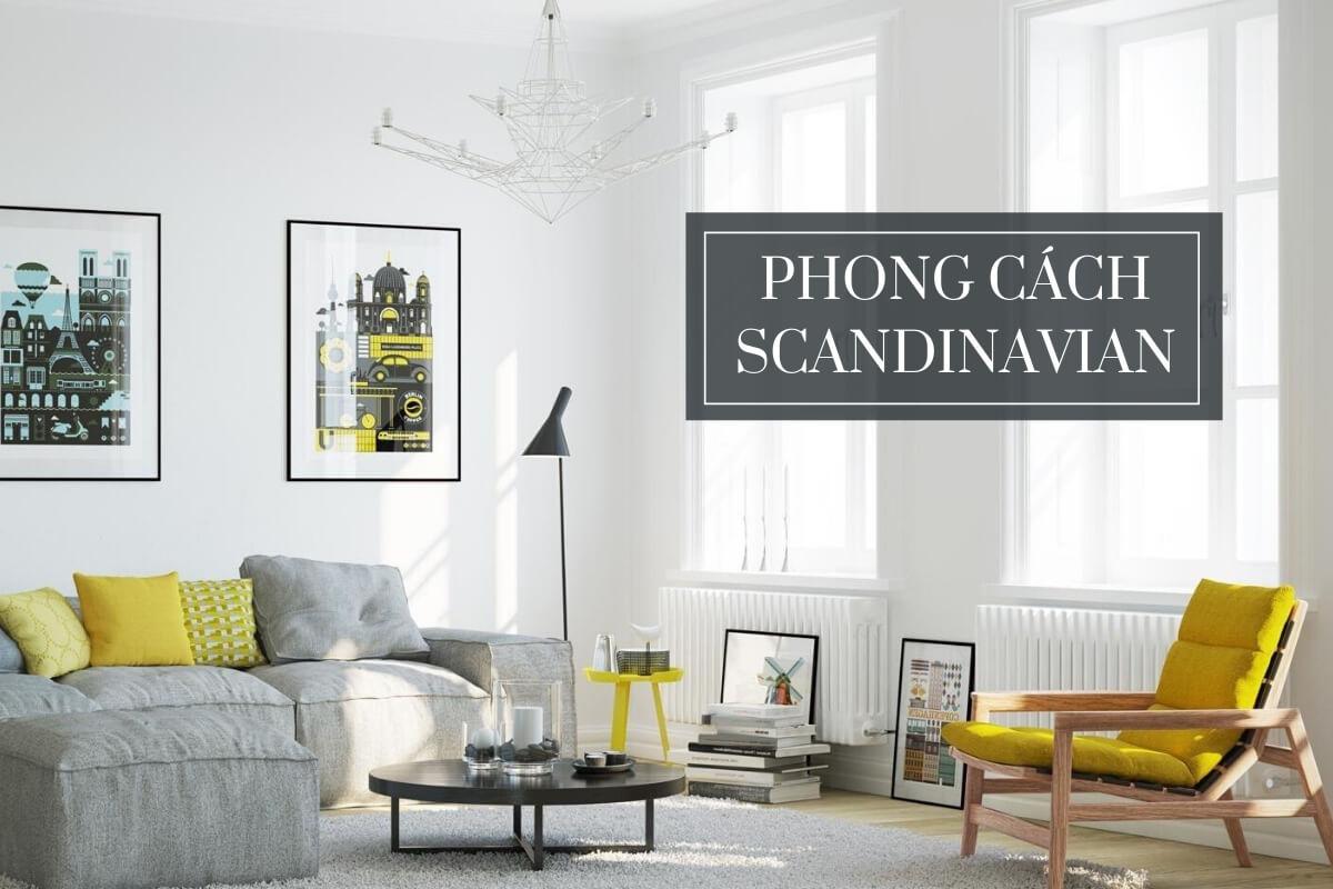 Khám phá phong cách Scandinavian trong thiết kế nội thất