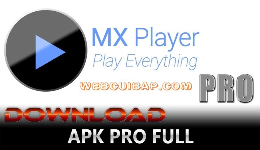 MX Player mod APK full Android - WebCuiBap