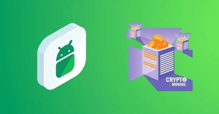 Ứng dụng khai thác tiền điện tử trên Android