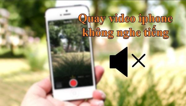 Quay video iPhone không có âm thanh