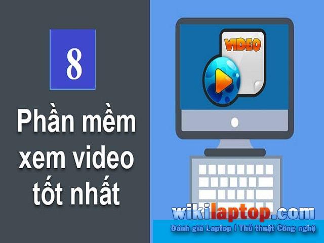 Phần mềm nào hỗ trợ xem video?