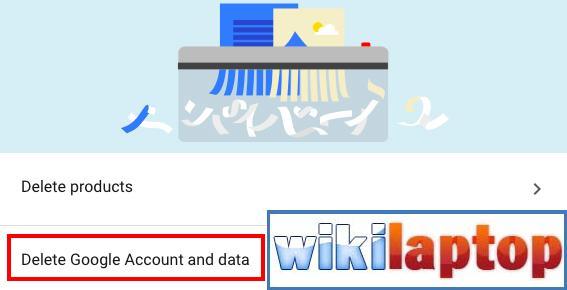 Nhấp vào Xóa tài khoản Google và dữ liệu